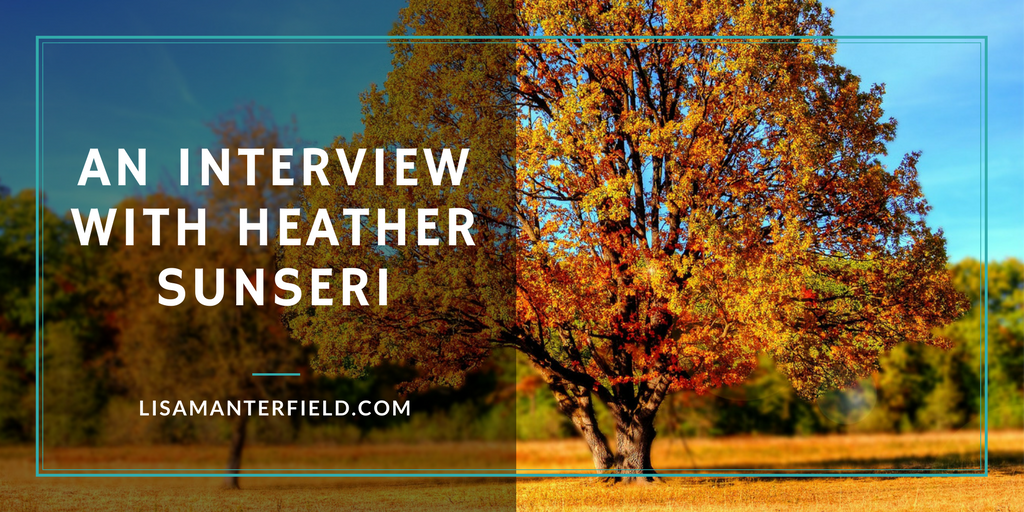 An Interview with Heather Sunseri by Lisa Manterfield - lisamanterfield.com