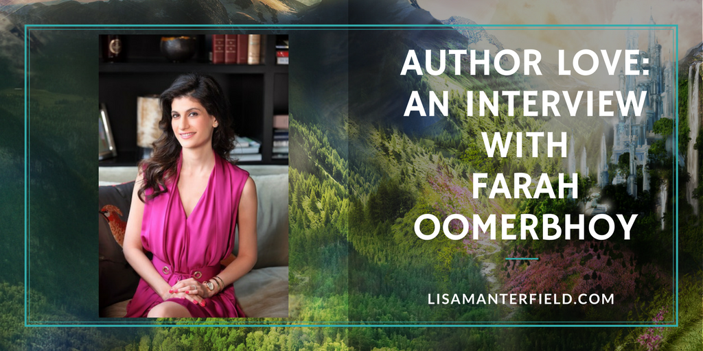 Author Love- An Interview with Farah Oomerbhoy by Lisa Manterfield -lisamanterfield.com