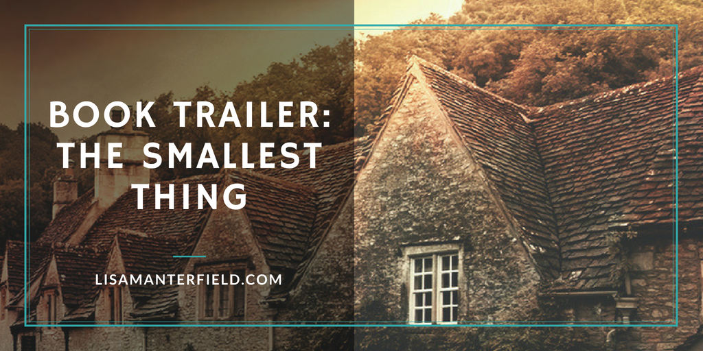 Book Trailer: The Smallest Thing by Lisa Manterfield - lisamanterfield.com