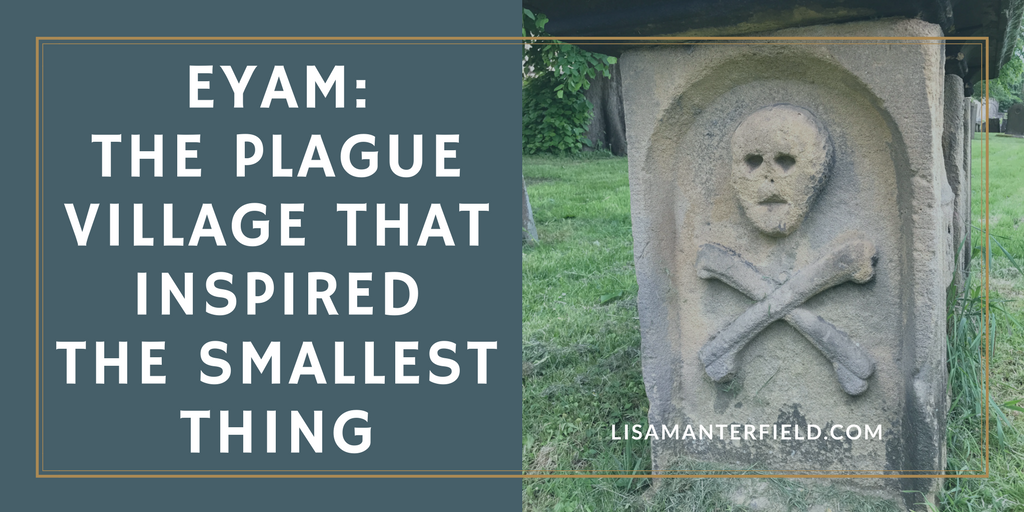 Eyam: The Plague Village That Inspired THE SMALLEST THING