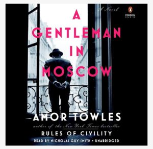 A Gentleman in Moscow byAmor Towles