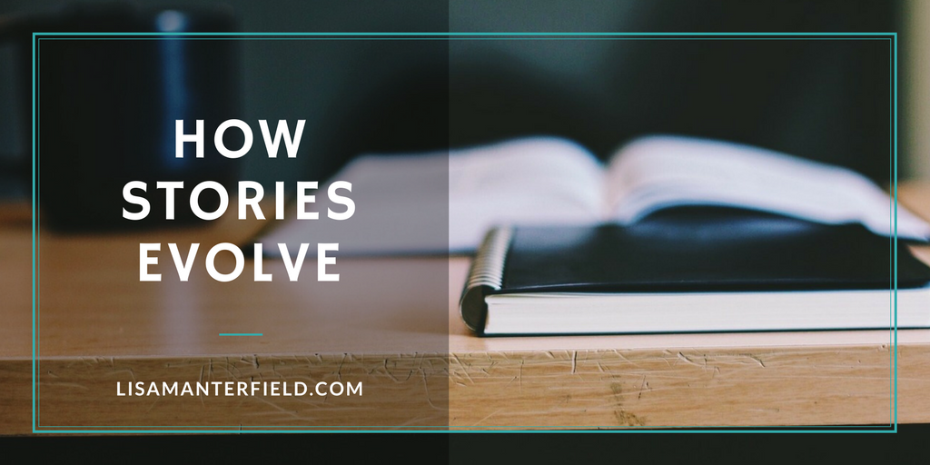 How Stories Evolve by Lisa Manterfield -lisamanterfield.com