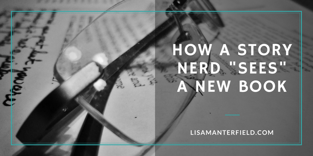 "How a Story Nerd ""Sees"" a New Book by Lisa Manterfield - lisamanterfield.com"