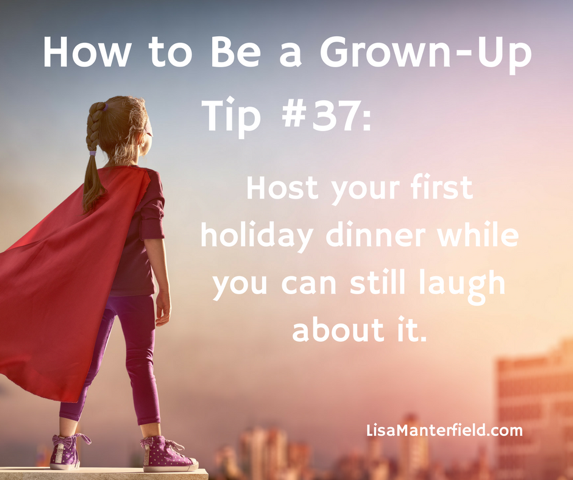 How to Be a Grown-Up Tip #37 by Lisa Manterfield - lisamanterfield.com