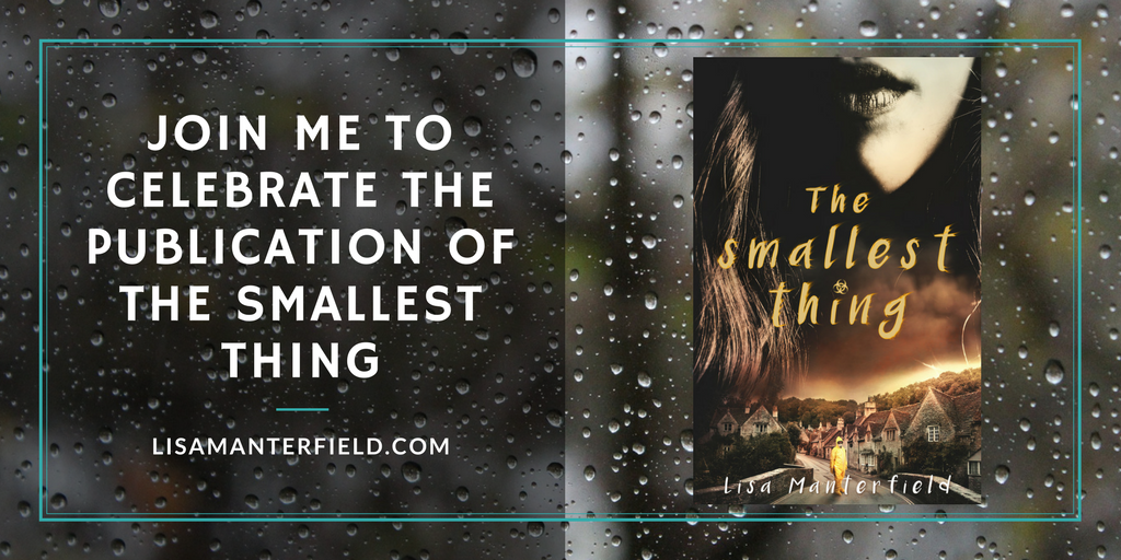 Join Me to Celebrate the Publication of The Smallest Thing by Lisa Manterfield -lisamanterfield.com