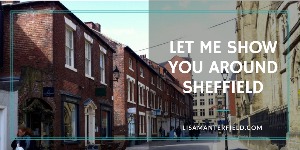 Let Me Show You Around Sheffield by Lisa Manterfield -lisamanterfield.com