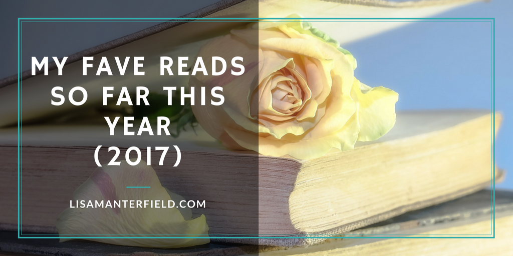 My Fave Reads So Far This Year by Lisa Manterfield -lisamanterfield.com