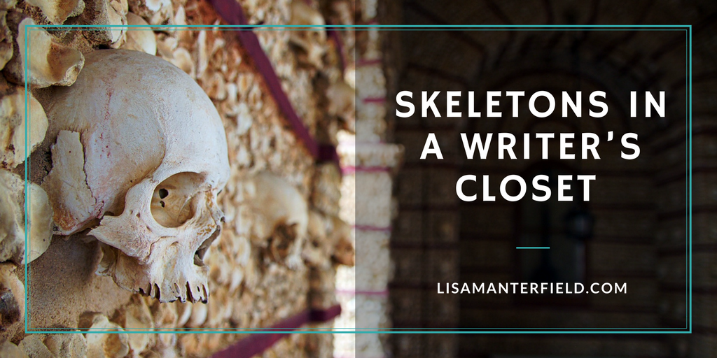 Skeletons in a Writer's Closet by Lisa Manterfield -lisamanterfield.com