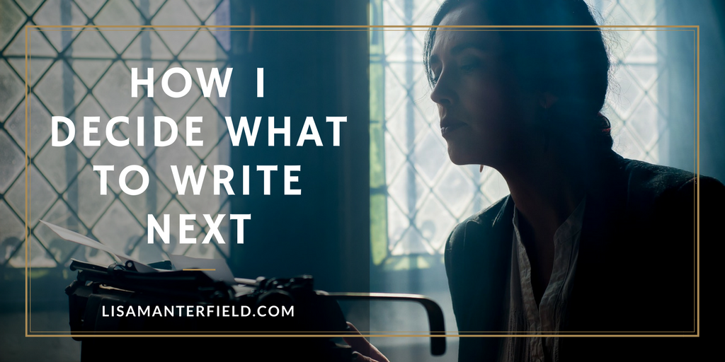 How I Decide What to Write Next by Lisa Manterfield - lisamanterfield.com