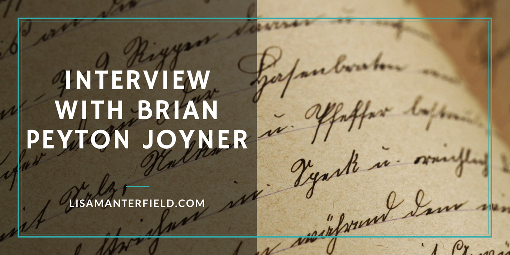 Interview with Brian Peyton Joyner by Lisa Manterfield -lisamanterfield.com