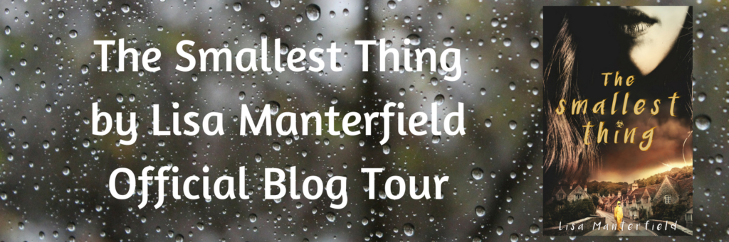 The Smallest Thing by Lisa Manterfield Official Blog Tour